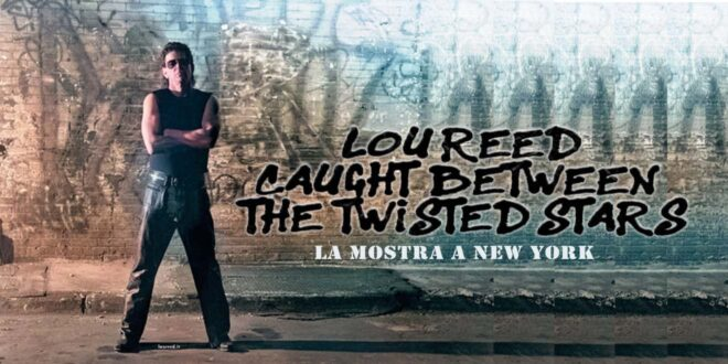 lou reed caught between the twisted stars exhibition mostra nypl